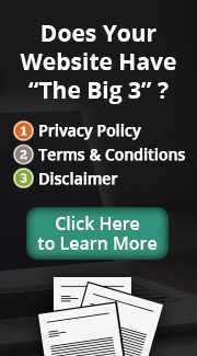 The Big 3: Does Your Website Have Them? - Disclaimer, Privacy Policy, Terms of Use